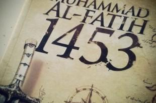 Muhammad al-fatih penakluk kostantinopel.